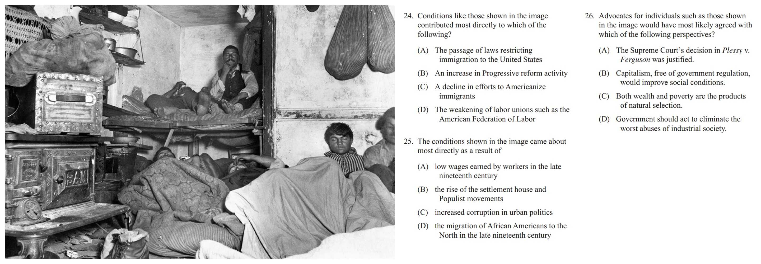 "College Board's released practice exam includes questions on Jacob Riis's famous piece of photojournalism, titled ""How the Other Half Lives."" The answer to the questions are 24-B, 25-A, and 26-D."